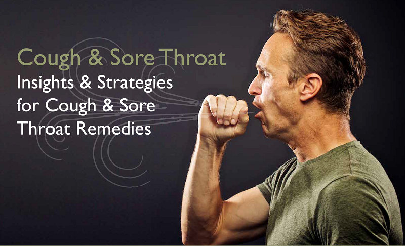 Cough & Sore Throat: Insights & Strategies for Cough & Sore Throat Remedies